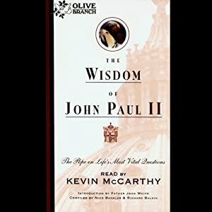 The Wisdom of John Paul II: The Pope on Life's Most Vital Questions | [Pope John Paul II, Introduction by Father John White]