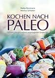 Kochen nach Paleo: Schlank und gesund mit ursprünglicher Ernährung