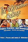 img - for The Child Welfare Challenge: Policy, Practice, and Research (Modern Applications of Social Work) by Peter J. Pecora (2009-09-17) book / textbook / text book