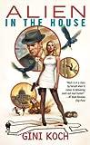 """Alien in the House: Alien Novels, Book Seven (Katherine """"Kitty"""" Katt 7)"""