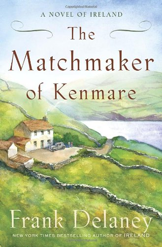 The Matchmaker of Kenmare: A Novel of Ireland