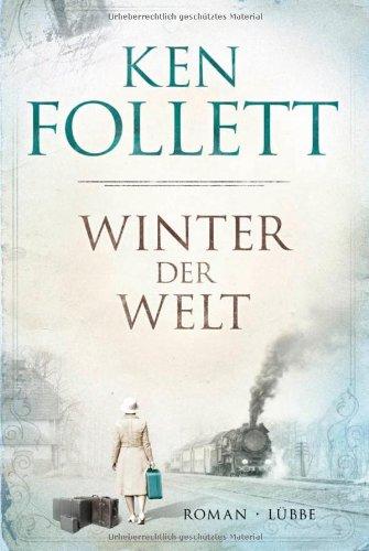 Winter der Welt: Die Jahrhundert-Saga. Roman