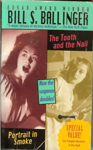 Portrait in Smoke/the Tooth and the Nail/2 Mysteries in 1 Book