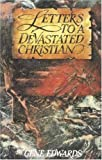 Letters to a Devastated Christian (Inspirational) (084232836X) by Edwards, Gene