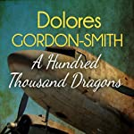 A Hundred Thousand Dragons: Jack Haldean Murder Mystery, Book 4 | Dolores Gordon-Smith