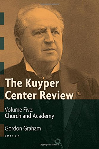 Church and Academy (The Kuyper Center Review)