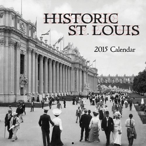 Historic St. Louis 2015 Calendar