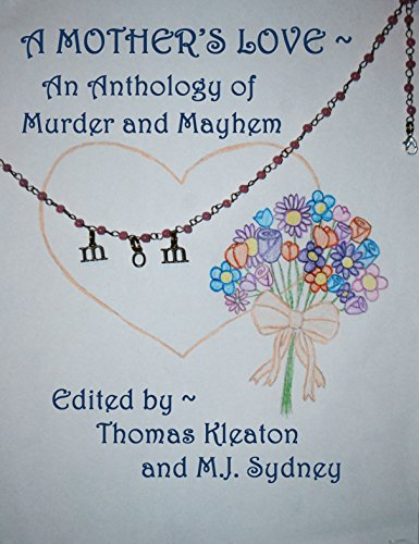 a-mothers-love-an-anthology-of-murder-and-mayhem-english-edition
