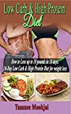 Low Carb & High Protein Diet: How to lose up to 10 pounds in 10 days (how to lose weight, Low Carb diet, Low Carb diet free books, Low Carb diet books, Low Carb diet plan, High Protein Diet)