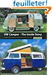 Vw Camper-the Inside Story: A Guide t...
