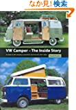 Vw Camper-the Inside Story: A Guide to VW Camping Conversions And Interiors 1951-2005