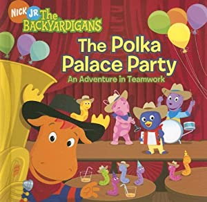 The Polka Palace Party: An Adventure in Teamwork The