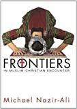 img - for Frontiers in Muslim-Christian Encounter book / textbook / text book