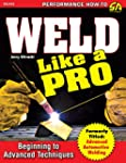 Weld Like a Pro: Beginning to Advance...