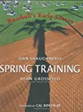 Spring Training: Baseball's Early Season (0618213996) by Shaughnessy, Dan