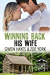 Winning Back His Wife (Camp Firefly F...