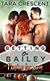 Betting on Bailey (Menage MfM Romance Novel) (Playing For Love Book 1)