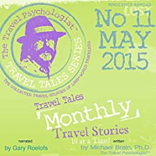Travel Tales Monthly: No. 11 MAY 2015 (       UNABRIDGED) by Michael Brein Narrated by Gary Roelofs