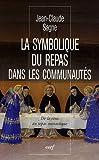 img - for La symbolique du repas dans les communautes (French Edition) book / textbook / text book