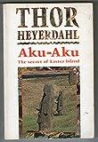 Aku-aku: The Secret of Easter Island (0044401957) by Heyerdahl, Thor