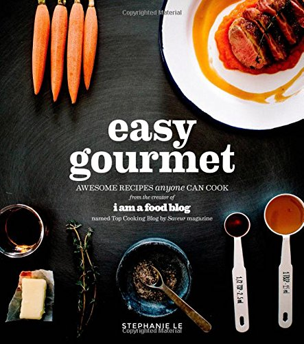 Easy Gourmet: Awesome Recipes Anyone Can Cook image