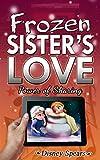 Frozen Sister's Love: Power of Sharing