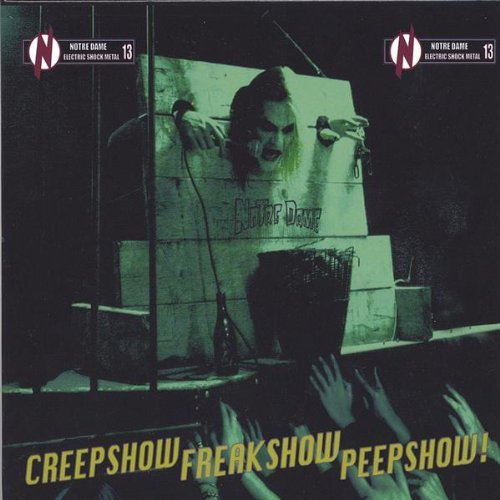 Creepshow Freakshow Peepshow by Notre Dame