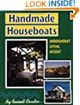 Handmade Houseboats: Independent Livi...
