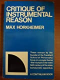 Critique of Instrumental Reason: Lectures and Essays Since the End of World War II (0816493006) by Horkheimer, Max