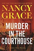 Murder in the courthouse : a hailey dean mystery