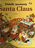 img - for SANTA CLAUS: A book about Santa and his elves at Mount Korvatunturi, Finland book / textbook / text book