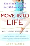 Anat Baniel Move Into Life: The Nine Essentials for Lifelong Vitality
