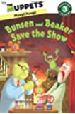 The Muppets: Bunsen and Beaker Save the Show (Passport to Reading Level 3)