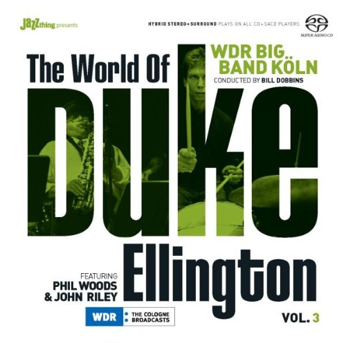 The World of Duke Ellington, Vol. 3 by Phil Woods, WDR Big Band Köln and John Riley