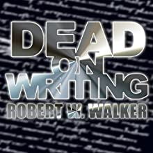 Dead on Writing (       UNABRIDGED) by Robert W. Walker Narrated by Thomas J. Lemke