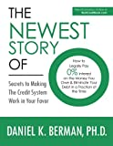 The Newest Story of O: How to Legally Pay 0% Interest on the Money You Owe & Eliminate Your Debt in a Fraction of the Time -- Secrets to Making the Credit System Work in Your Favor