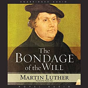 Bondage of the Will Audiobook