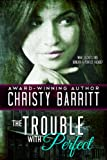 The Trouble with Perfect (Christian romantic thriller)