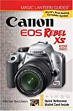Magic Lantern Guides: Canon EOS Rebel XS EOS 1000d Michael A. Guncheon