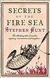 Secrets of the Fire Sea Stephen Hunt