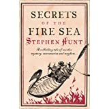 Secrets Of The Fire Seaby Stephen Hunt