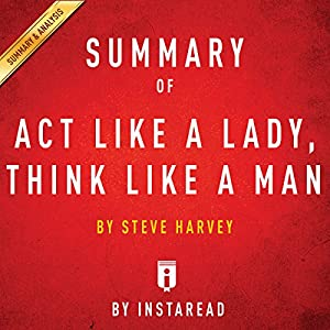 Summary of Act Like a Lady, Think Like a Man by Steve Harvey | Includes Analysis Audiobook