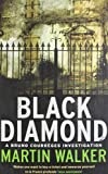 Martin Walker Black Diamond: A Bruno Courrèges Investigation (Bruno Chief of Police 3)