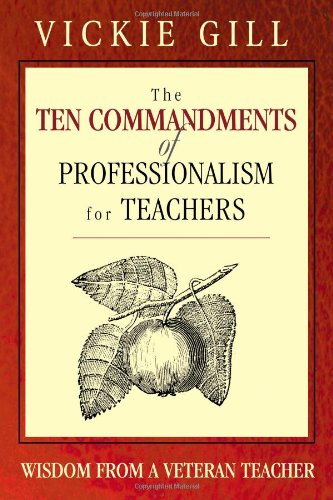 The Ten Commandments of Professionalism for Teachers: Wisdom From a Veteran Teacher