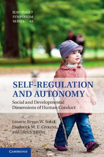 Self-Regulation and Autonomy: Social and Developmental Dimensions of Human Conduct (Jean Piaget Symposium)