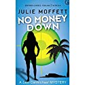 No Money Down (       UNABRIDGED) by Julie Moffett Narrated by Kristin Watson Heintz