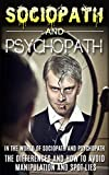 img - for Sociopath & Psychopath: The World Of Sociopath And Psychopath, The Differences And How To Avoid Manipulation And Spot Lies (ASPD, Sociopath, Antisocial Personality Disorder, Psychopath, Manipulation) book / textbook / text book