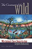 The Covenant of the Wild: Why Animals Chose Domestication (0300079931) by Budiansky, Stephen