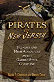 img - for Pirates of New Jersey: Plunder and High Adventure on the Garden State Coastline book / textbook / text book