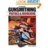 Gunsmithing: Pistols & Revolvers, 3rd Edition by Patrick Sweeney